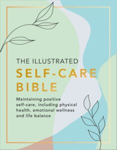 The UK edition of the Illustrated Self-Care Bible edited by Rachel Newcombe